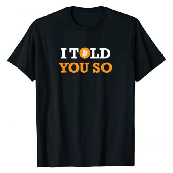 Bitcoin T-Shirt & Gift Co. Graphic Tshirt 1 Bitcoin I Told You So T-Shirt T-Shirt