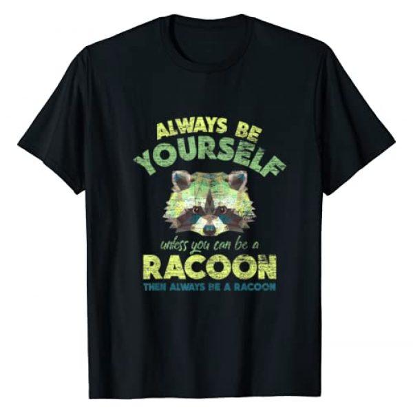Animal Tee & Gift Idea Graphic Tshirt 1 Always Be A Racoon T-Shirt