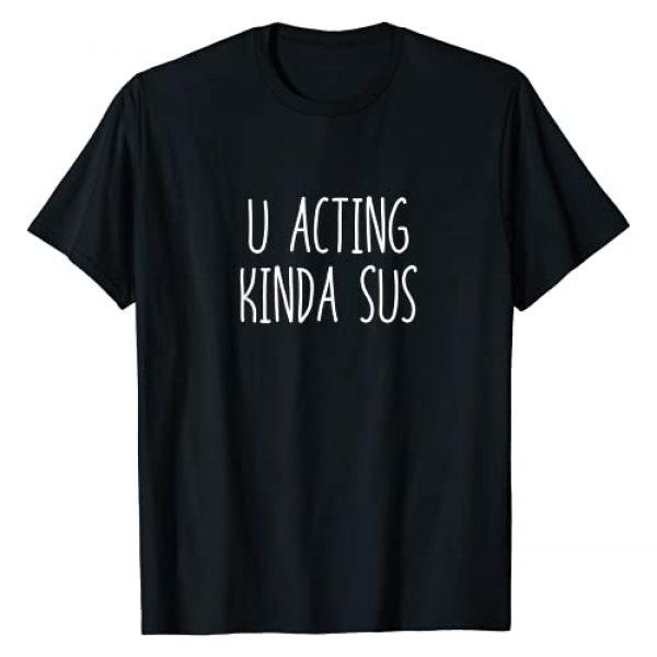 Funny Gaming Gamer Meme Graphic Tshirt 1 U Acting Kinda Sus T-Shirt