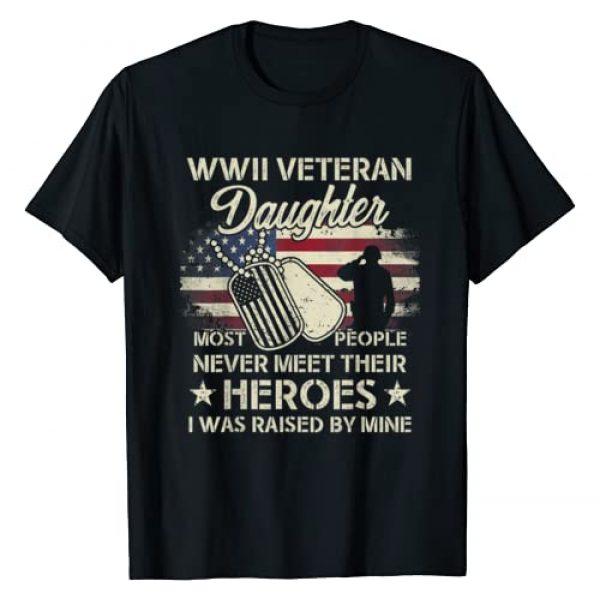 Veteran Daughter Never Meet Their Tshirt Gifts Graphic Tshirt 1 WWII Veteran Daughter Most People Never Meet Their Heroes T-Shirt