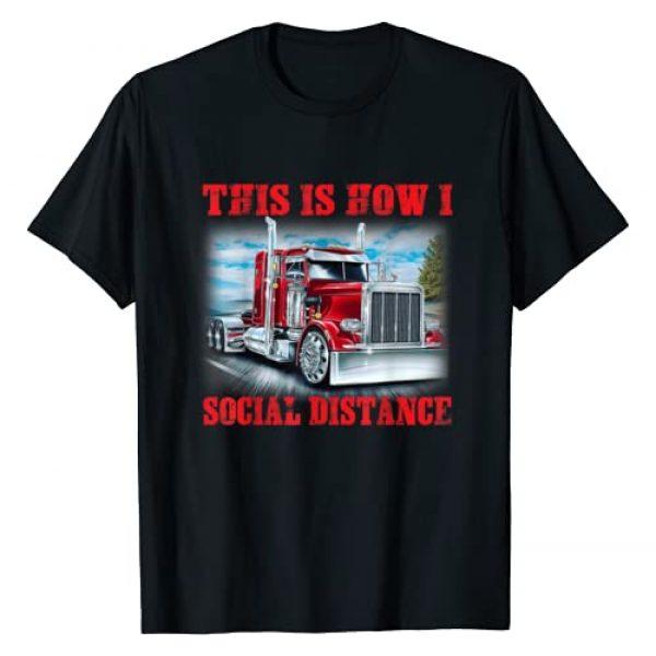 Social Distance Funny Trucker Graphic Tshirt 1 This Is How I Social Distance Funny Trucker Gift T-Shirt