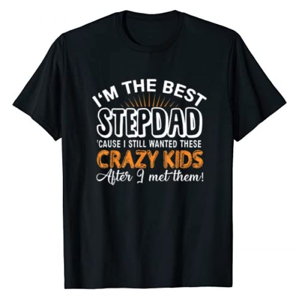 Step Dad T-shirt Graphic Tshirt 1 I'm The Best Step Dad Crazy Kids - Father's Day Gift T-shirt