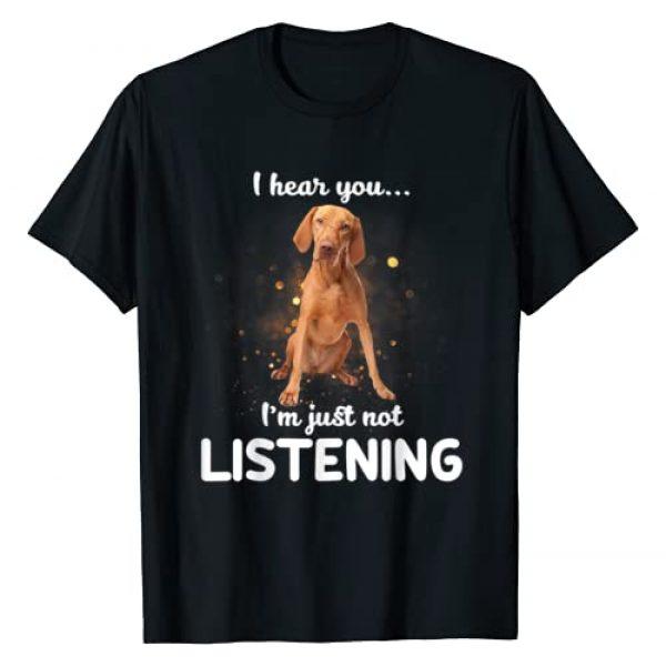 Vizsla Dog Gift T-Shirt Graphic Tshirt 1 Vizsla I hear you not listening T-Shirt