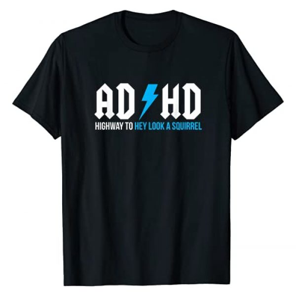 ADHD Collection Graphic Tshirt 1 ADHD Highway To Hey Look A Squirrel | Funny ADHD T-Shirt