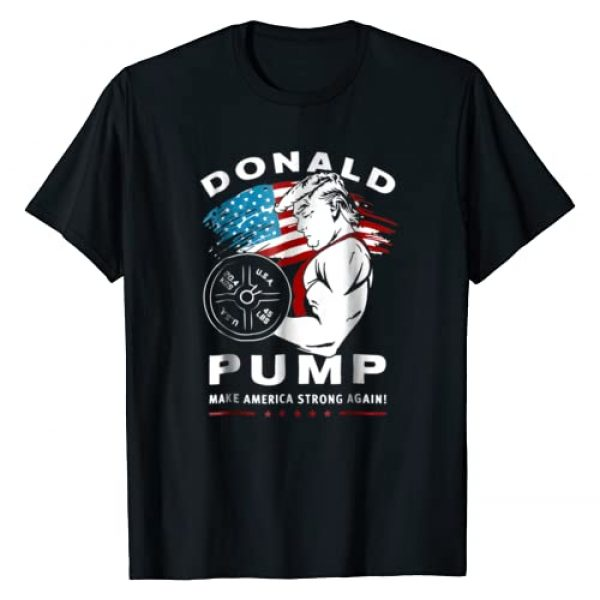 Donald Pump Make America Strong Again Graphic Tshirt 1 Donald Pump Make America Strong Again Tshirt