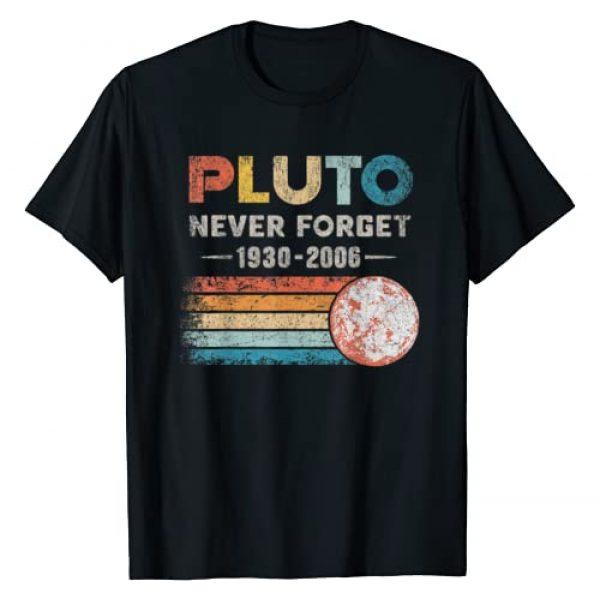 Funny Pluto Never Forget Lover Tee Graphic Tshirt 1 Pluto Never Forget 1930 - 2006 Vintage Funny Lover Gift T-Shirt