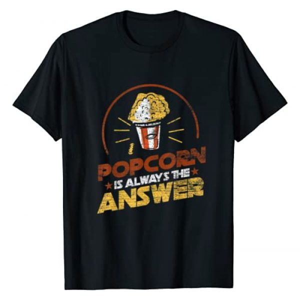 Popcorn Lover Food Gift Idea Graphic Tshirt 1 Popcorn Is Always The Answer Popcorn T-Shirt