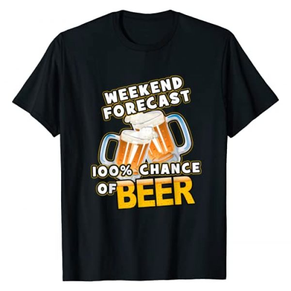 Funny Beer Drinking TShirts Graphic Tshirt 1 Weekend Forecast 100% Chance of Beer T-Shirt