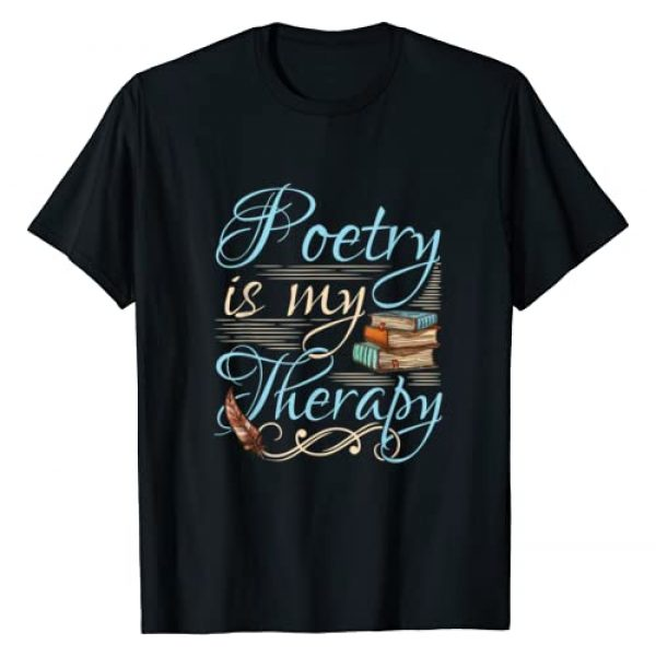 Poetry Gifts for Poets and Poetry Lovers Graphic Tshirt 1 Poetry Is My Therapy Quote World Poetry Day Poet T-Shirt