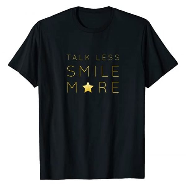 Talk Less Smile More Quote T-shirt Graphic Tshirt 1 Talk Less Smile More Quote T-Shirt