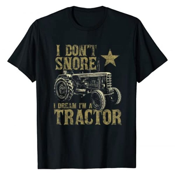 Funny Tractor Shirts Graphic Tshirt 1 I Don't Snore I Dream I'm a Tractor Shirt Funny Tractor Gift T-Shirt