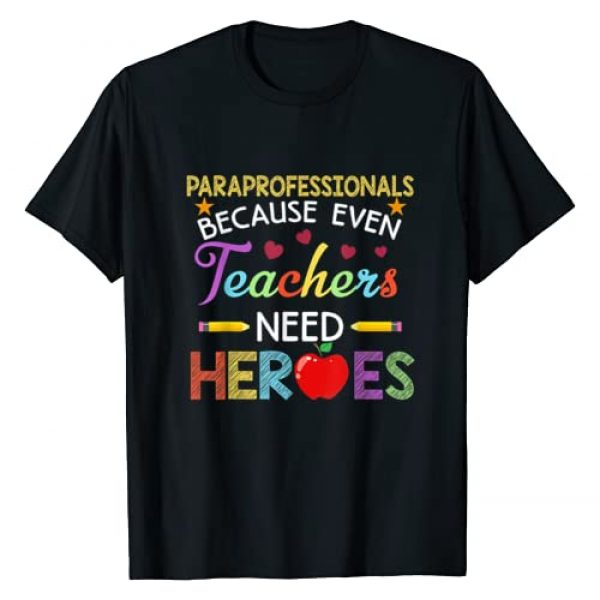 Paraprofessionals Because Even Teachers Need Graphic Tshirt 1 Heroes Tshirt