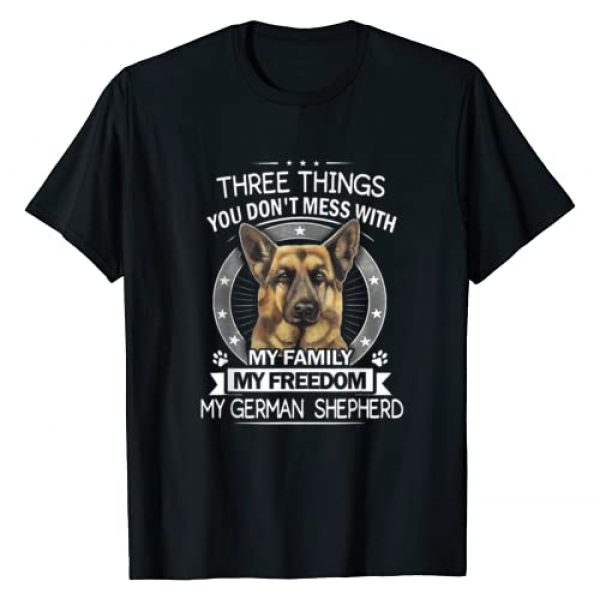 German Shepherd Shirt & Tees Graphic Tshirt 1 German Shepherd Shirt - Three Things you don't mess with T-Shirt