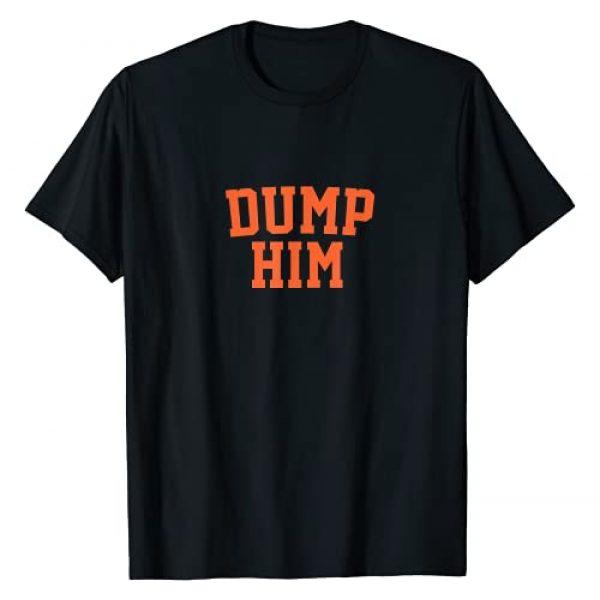 Celebrities Meme Graphic Tshirt 1 Dump Him Funny Sarcastic Celebrity T-Shirt