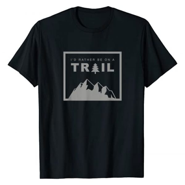 Hiking Apparel Graphic Tshirt 1 I'd Rather Be On A Trail Hiking T-Shirt