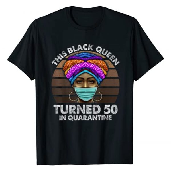 Black Queen Birthday In Quarantine Graphic Tshirt 1 Black Queen Turned 50 In Quarantine Black Girl 50th Birthday T-Shirt
