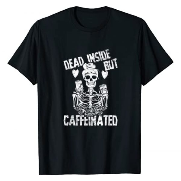 Zone - 365 Funny Dead Inside Graphic Tshirt 1 Dead Inside But Caffeinated Skeleton Flower Gift T-Shirt