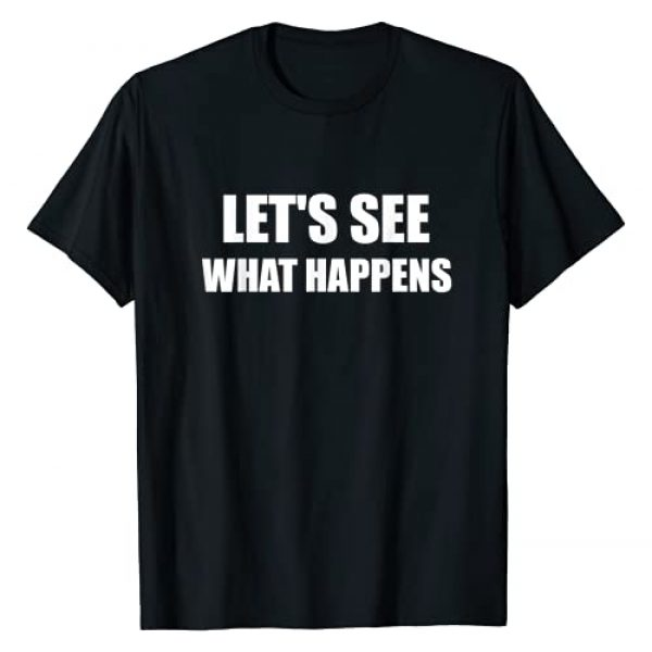 JGCreations Graphic Tshirt 1 Lets See What Happens - 2020 Trump Political Answer T-Shirt