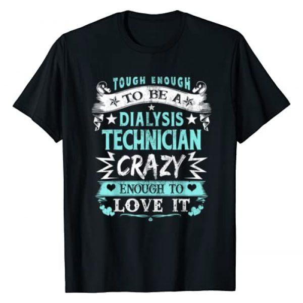 Monn07 Life Graphic Tshirt 1 Proud Dialysis Technician Inspirational Quotes Funny Gifts T-Shirt
