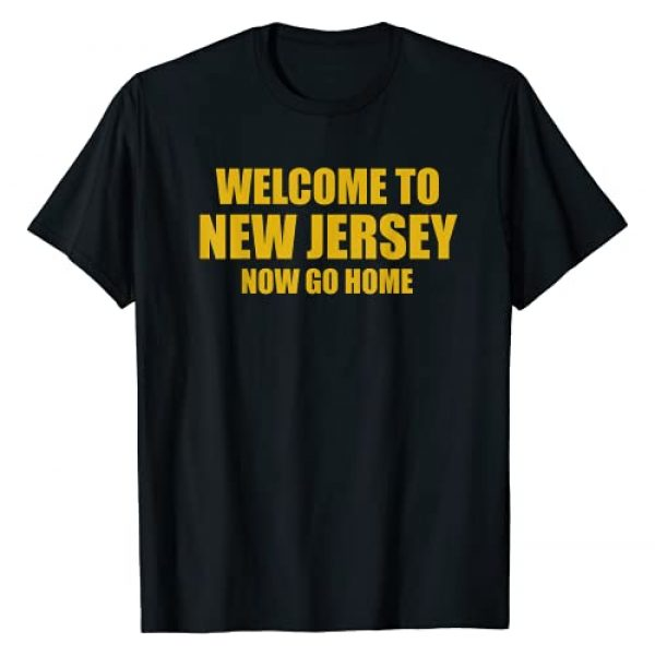 Welcome to New Jersey now go home tees Graphic Tshirt 1 Welcome to New Jersey now go home T-Shirt