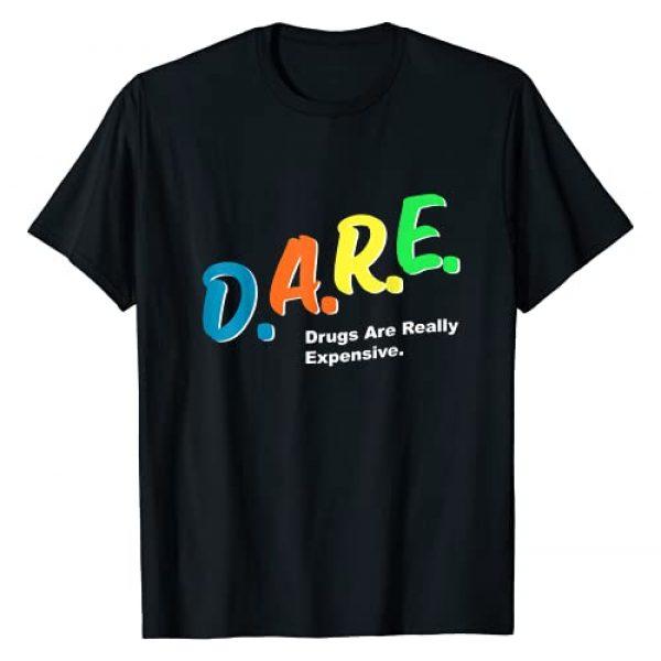 DARE Drugs are Really Expensive Funny Meme Graphic Tshirt 1 DARE Drugs are Really Expensive Funny Humor DARE Meme T-Shirt