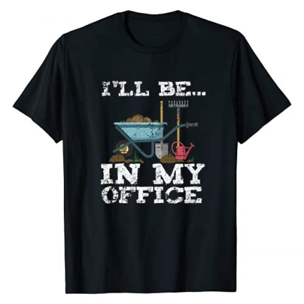 323 Gardening Merch Graphic Tshirt 1 Funny Garden Gardener Shirts Women Men I'll Be In My Office