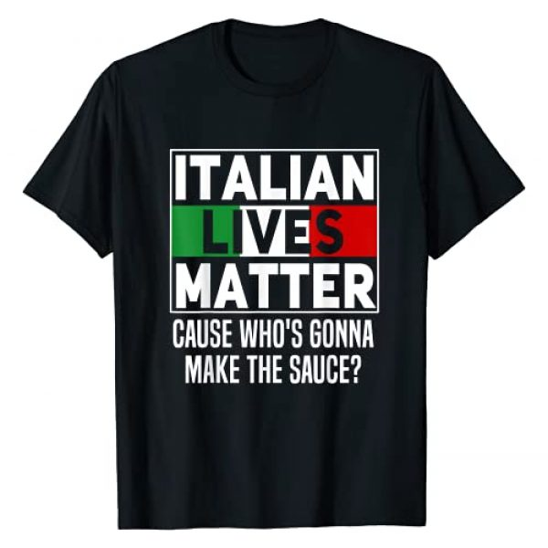 Italian Lives Matter Funny Quote Tees Graphic Tshirt 1 Funny Italian Lives Matter Cook Novelty Gift Italy Flag T-Shirt