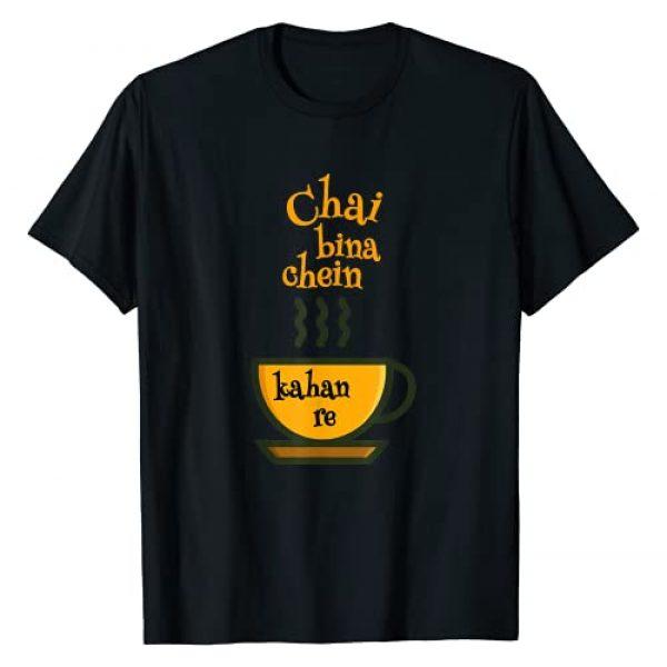 DESI ATTITUDE Graphic Tshirt 1 CHAI BINA CHEIN KAHAN RE BOLLYWOOD DESI HINDI QUOTE T-Shirt