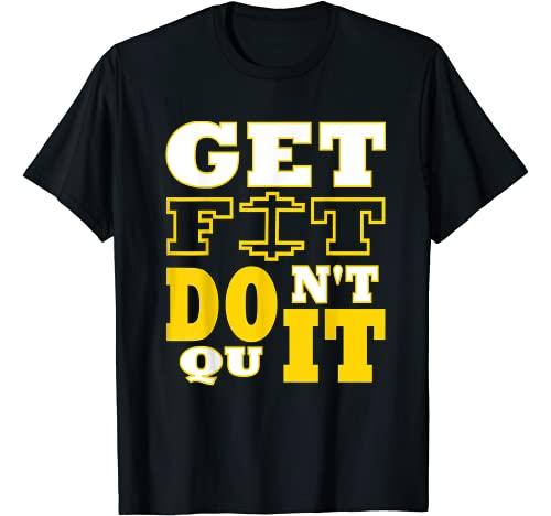 Get Fit Don't Quit Workout Motivation Apparel Graphic Tshirt 1 Get Fit Don't Quit Workout Motivation Apparel T-Shirt