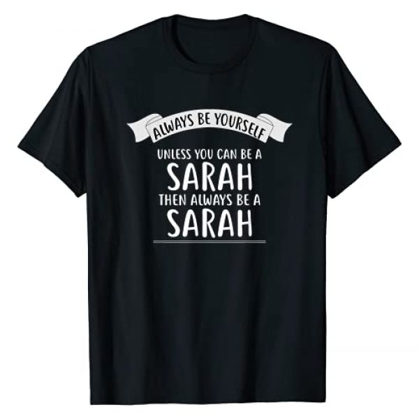 SARAH Shirts By VKOKAY Graphic Tshirt 1 Always be Yourself Unless You Can be a SARAH T-Shirt Name T-Shirt