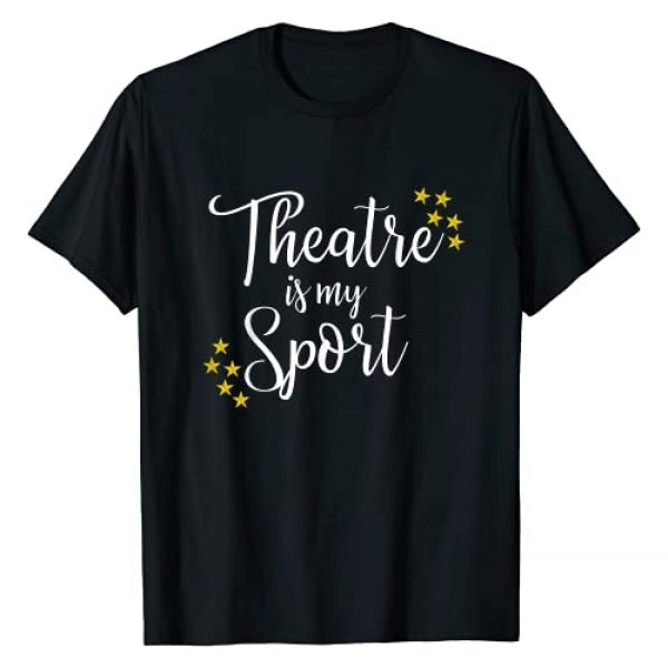 Funny Cute Musical Theater Drama Theatre Gift Tees Graphic Tshirt 1 Theatre Is My Sport - Funny Theater Acting Actor Actress Tee T-Shirt