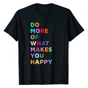 Bahaa's Tee Graphic Tshirt 1 Do More Of What Makes You Happy Motivational Quotes Graphic T-Shirt
