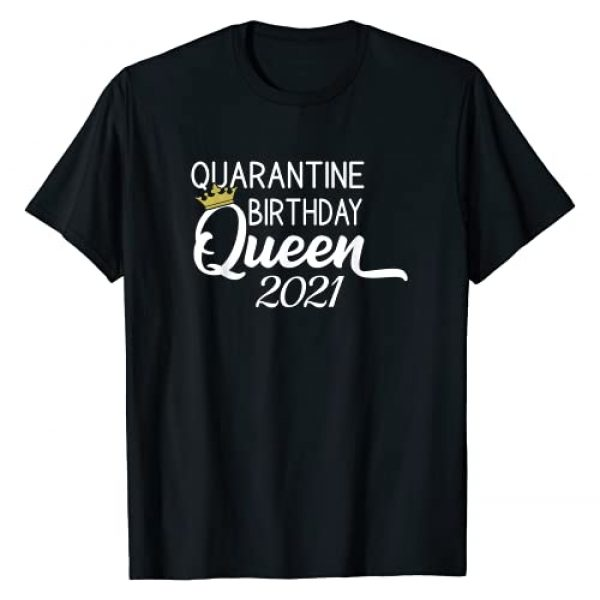Quarantine Birthday Graphic Tshirt 1 Quarantine Birthday Queen 2021 T-Shirt