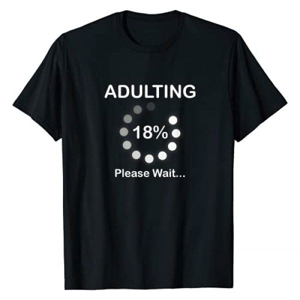 Adulting Loading Birthday Tee Co Graphic Tshirt 1 Adulting Please Wait Loading 18th Birthday 18 Years Old Gift T-Shirt