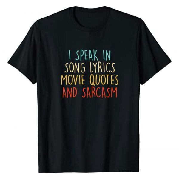 TNTT Funny Quote Shirts Graphic Tshirt 1 I Speak In Movie Quotes Song Lyrics And Sarcasm Vintage T-Shirt