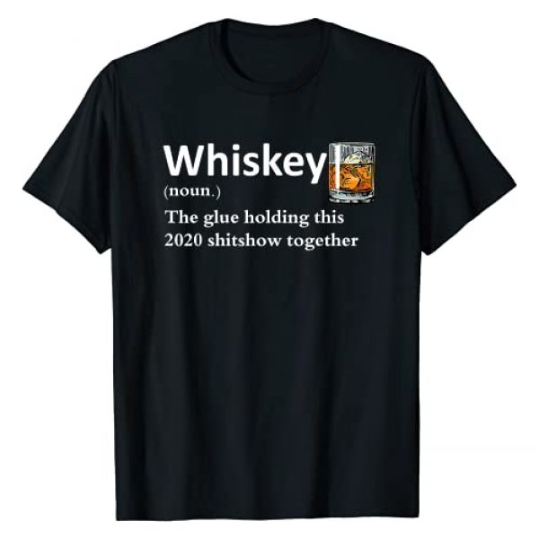 Whiskey Noun Glue Holding This 2020 Shitshow Graphic Tshirt 1 Whiskey Noun Tshirt Glue Holding This 2020 Shitshow Together T-Shirt