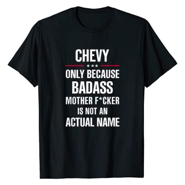 Inked Creatively Graphic Tshirt 1 Gift For A Badass CHEVY Name Cool Funny Gift T-Shirt