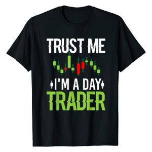 Best Day Trader Apparel Graphic Tshirt 1 Trust Me I'm A Day Trader - Stock Market Day Trading Gift T-Shirt