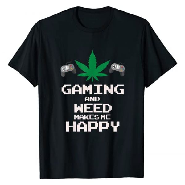 Games and Weed Graphic Tshirt 1 Gaming And Weed Make Me Happy Funny T-Shirt