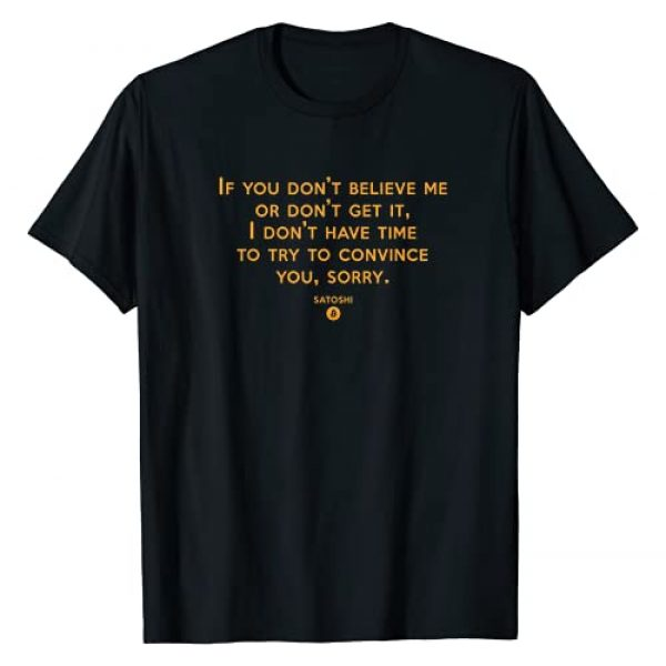 Satoshi Quote Graphic Tshirt 1 If you Don't Believe Me Don't Get It Satoshi Quote Bitcoin T-Shirt