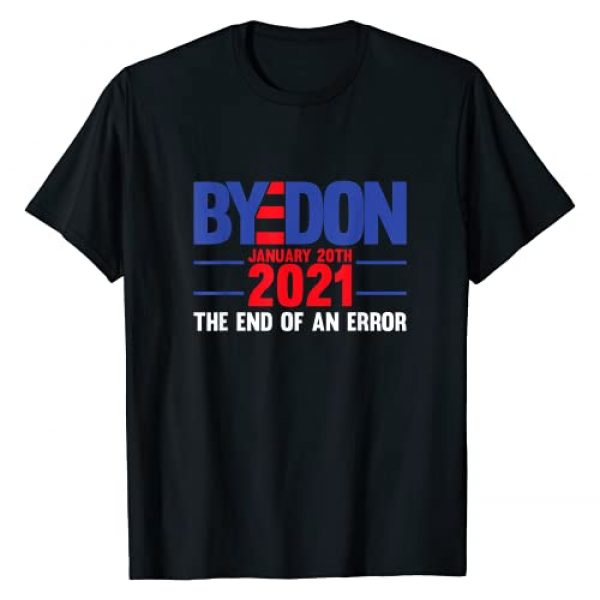 Inauguration 2021 Gift Ideas Graphic Tshirt 1 End Of An Error January 20th 2021 Bye Don Inauguration Gift T-Shirt