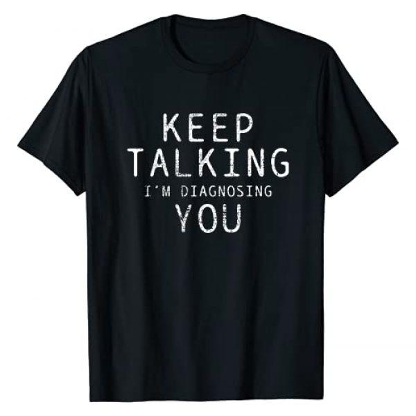 Funny Psychology Gifts Graphic Tshirt 1 Psychology Psychologist Student Gift T-Shirt