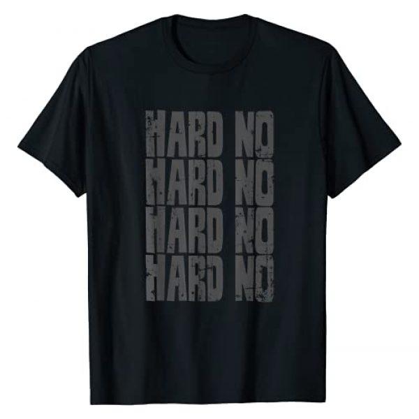Hard No Graphic Tshirt 1 That'll Be A Hard No T-Shirt