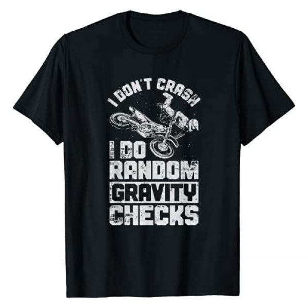 Dirt Bike Riders Co Graphic Tshirt 1 I Don't Crash I Do Random Gravity Checks Dirt Bike Motocross T-Shirt