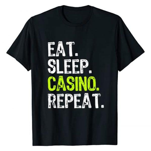 Eat Sleep Casino Repeat Gift Graphic Tshirt 1 Eat Sleep Casino Repeat Gambling Gambler Funny Lover Gift T-Shirt