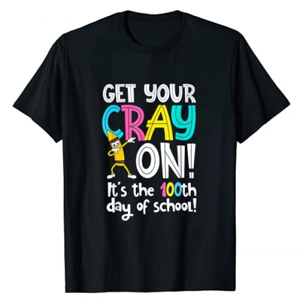 Happy 100th Day of School T Graphic Tshirt 1 100th Day of School Get Your Cray On Funny Teacher T-Shirt