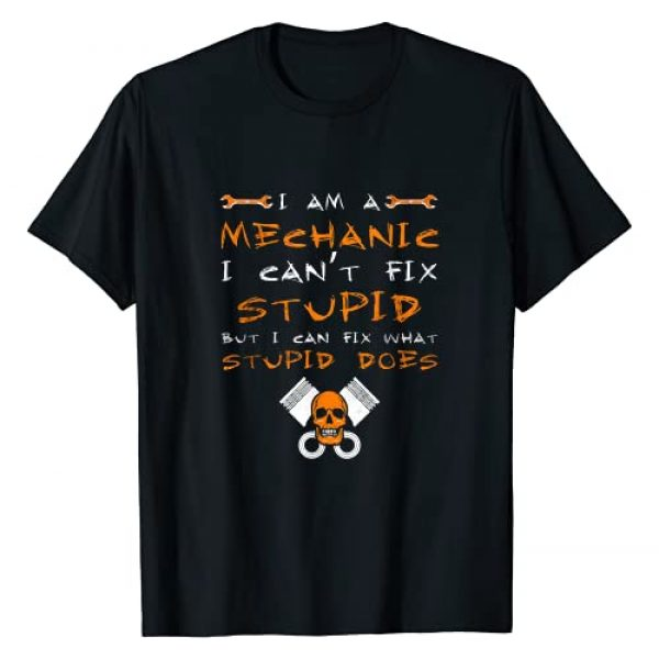 Funny Diesel Auto Fix Mechanic Pun Quotes for Men Graphic Tshirt 1 I am a mechanic I can't fix stupid Funny Aircraft Car Design T-Shirt