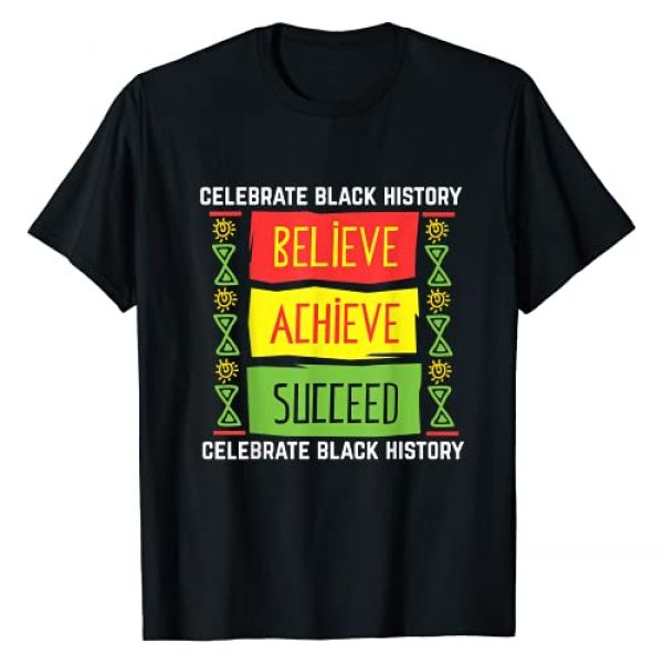 Inspirational Political Black History Month Shirt Graphic Tshirt 1 Believe Achieve Succeed Black History Gift Political Shirt T-Shirt