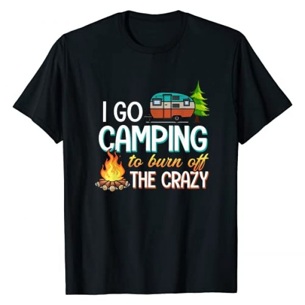 Funny Camping tshirt Gift For Men Women Graphic Tshirt 1 Camping T-Shirt I Go Camping To Burn Off The Crazy Tee Gift T-Shirt