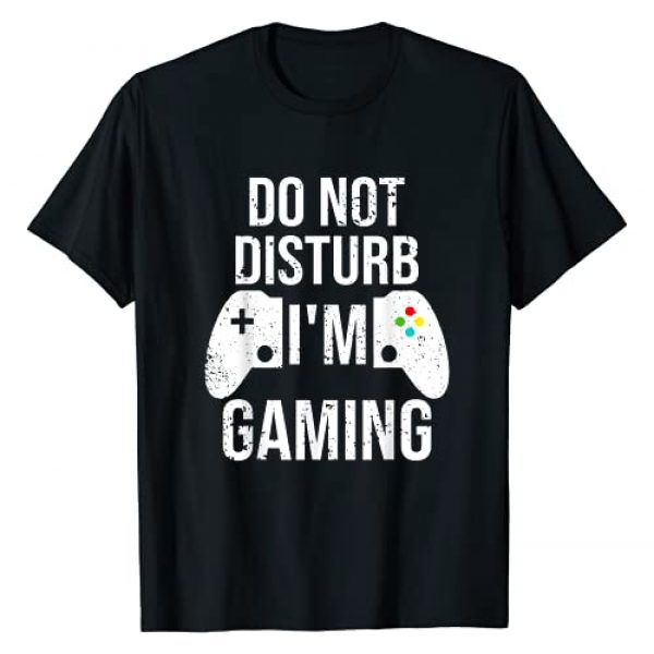 Do Not Disturb I'm Gaming Funny Gamer Apparel Gift Graphic Tshirt 1 Do Not Disturb I'm Gaming Cool Video Games Funny Gamer Gift T-Shirt
